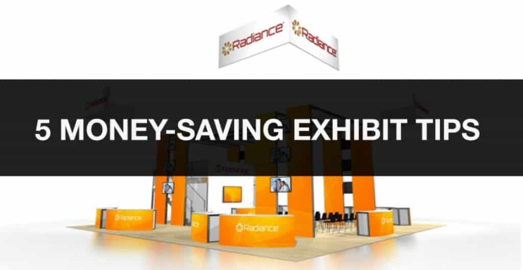 5 Tips for Saving Money on Your Trade Show Exhibit