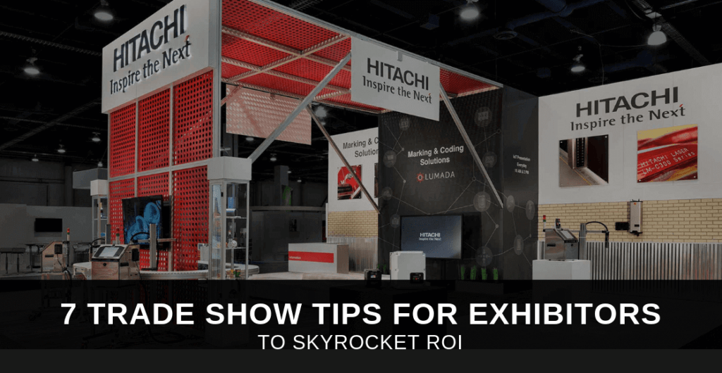 7 Trade Show Tips for Exhibitors to Skyrocket ROI