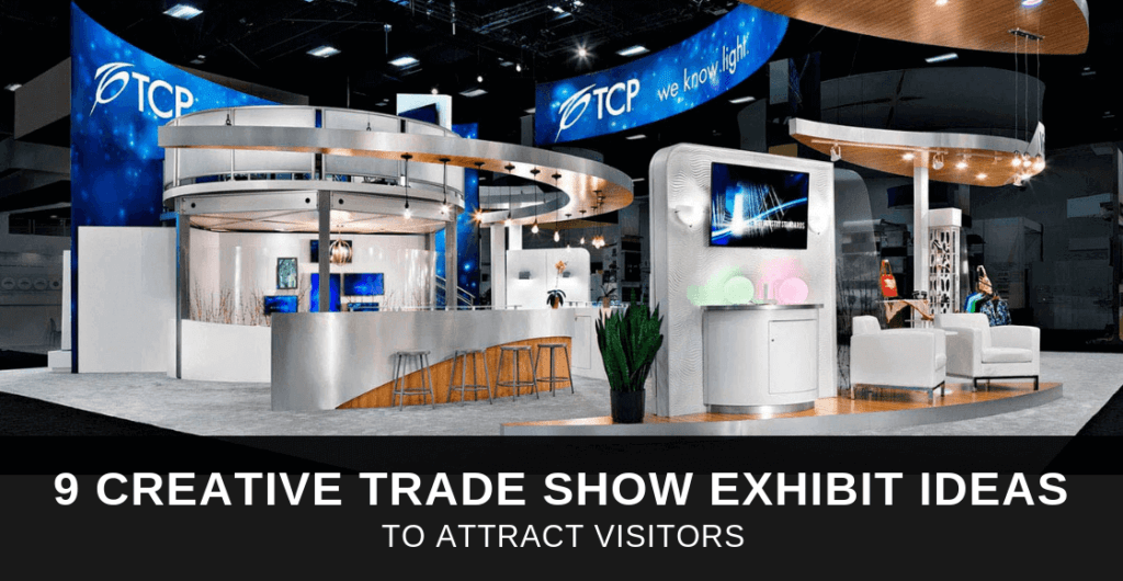 9 Creative Trade Show Exhibit Ideas To Attract Visitors