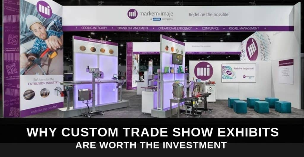 Why Custom Trade Show Exhibits Are Worth The Investment