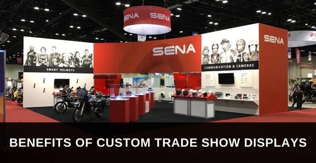 Top 6 Benefits of Custom Trade Show Displays